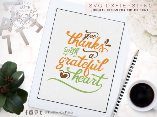 GIVE THANKS WITH A GRATEFUL HEART - TheBlackCatPrints