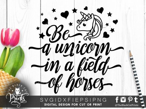 Be a Unicorn in a field of horses SVG