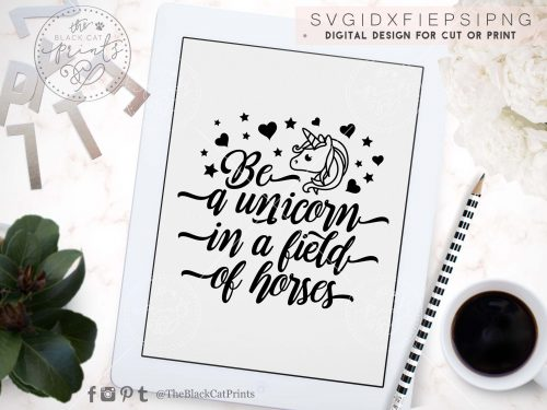 Be a unicorn svg by TheBlackCatPrints