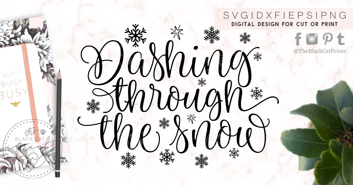 Dashing Through The Snow Svg Dxf Png Eps Theblackcatprints
