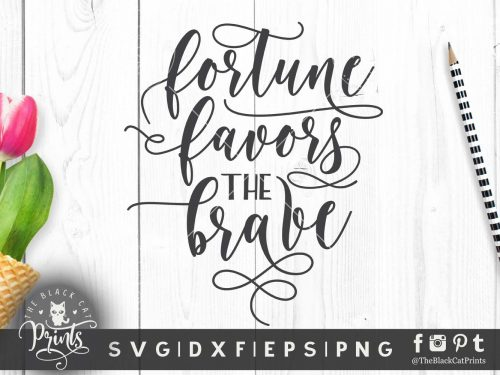 Fortune favors the brave SVG