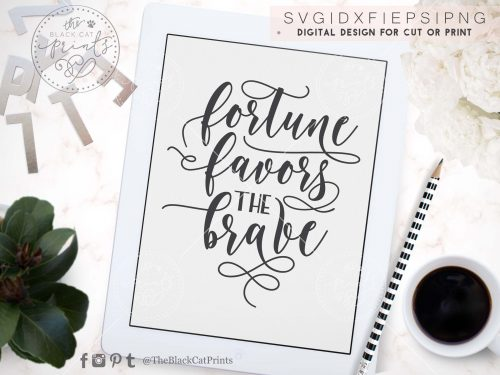 FORTUNE FAVORS THE BRAVE svg - TheBlackCatPrints