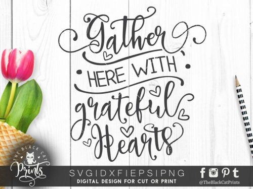 Gather here with grateful hearts SVG