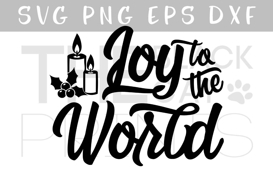 Joy To The World Svg Dxf Png Eps Theblackcatprints