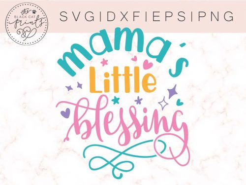 MAMAS LITTLE BLESSING svg - TheBlackCatPrints