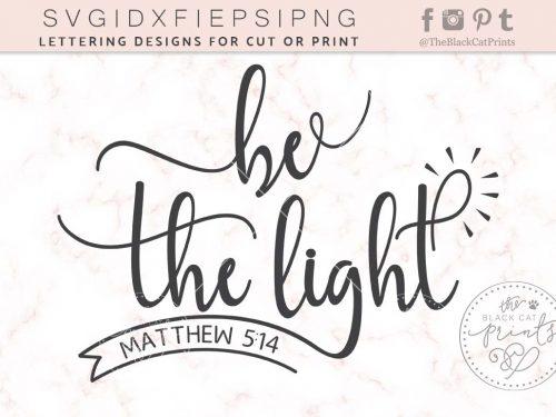 be The Light - MATTHEW 5:14 SVG - TheBlackCatPrints