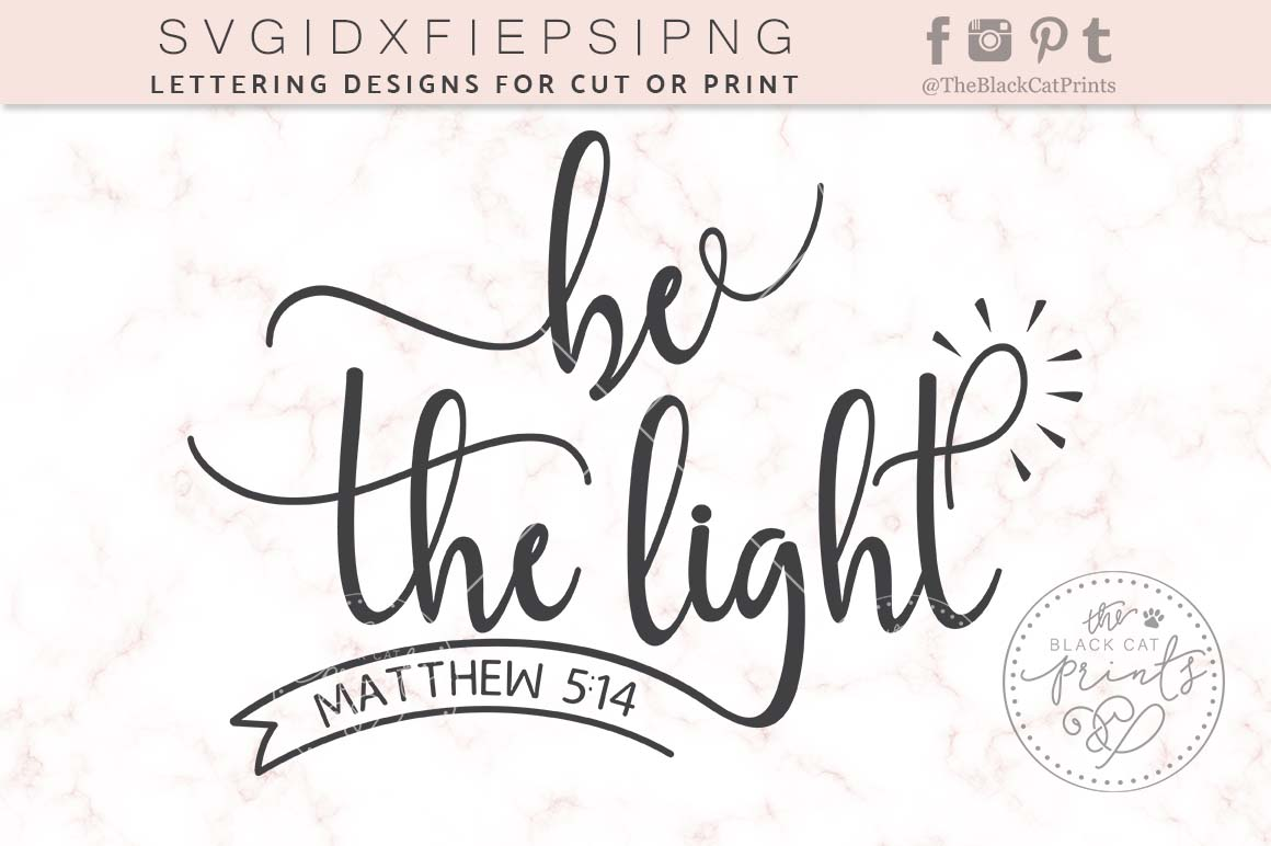 Be The Light Svg Dxf Eps Png ⋆ Theblackcatprints