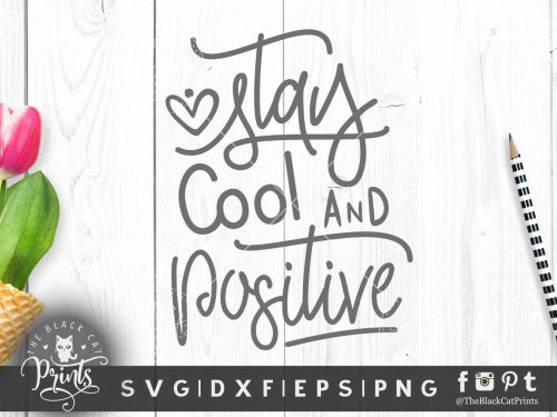 Stay Cool and Positive SVG