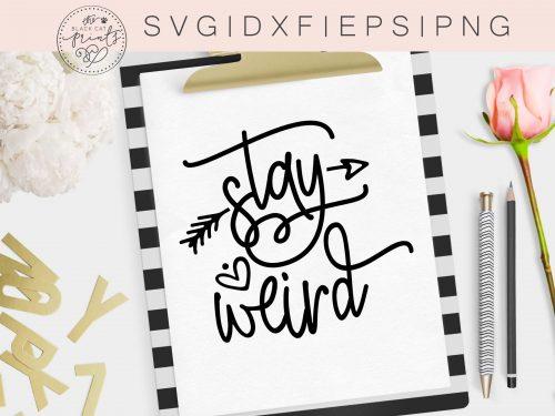 STAY WEIRD SVG