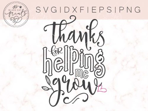 THANKS FOR HELPING ME GROW svg dxf eps png