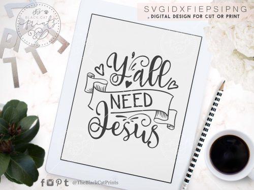 Y'all Need Jesus svg - TheBlackCatPrints
