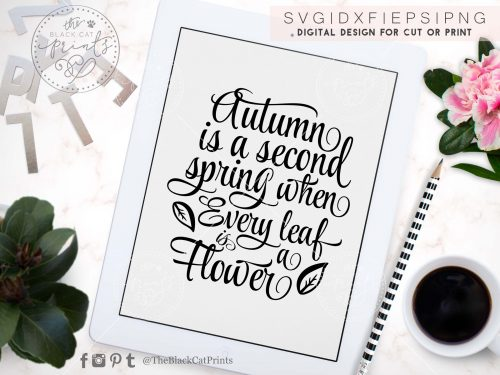 Autumn is a second spring when every leaf is a flower SVG
