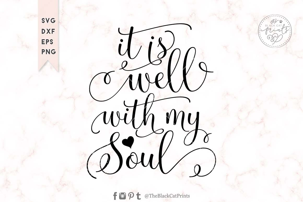 It Is Well With My Soul Picture Quotes: It Is Well With My Soul SVG DXF PNG EPS ⋆ TheBlackCatPrints