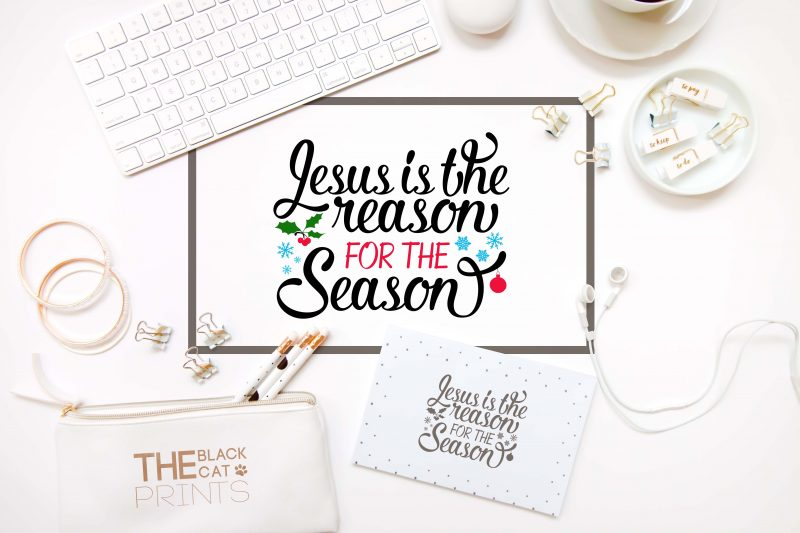 Jesus is the reason for the season svg - TheBlackCatPrints