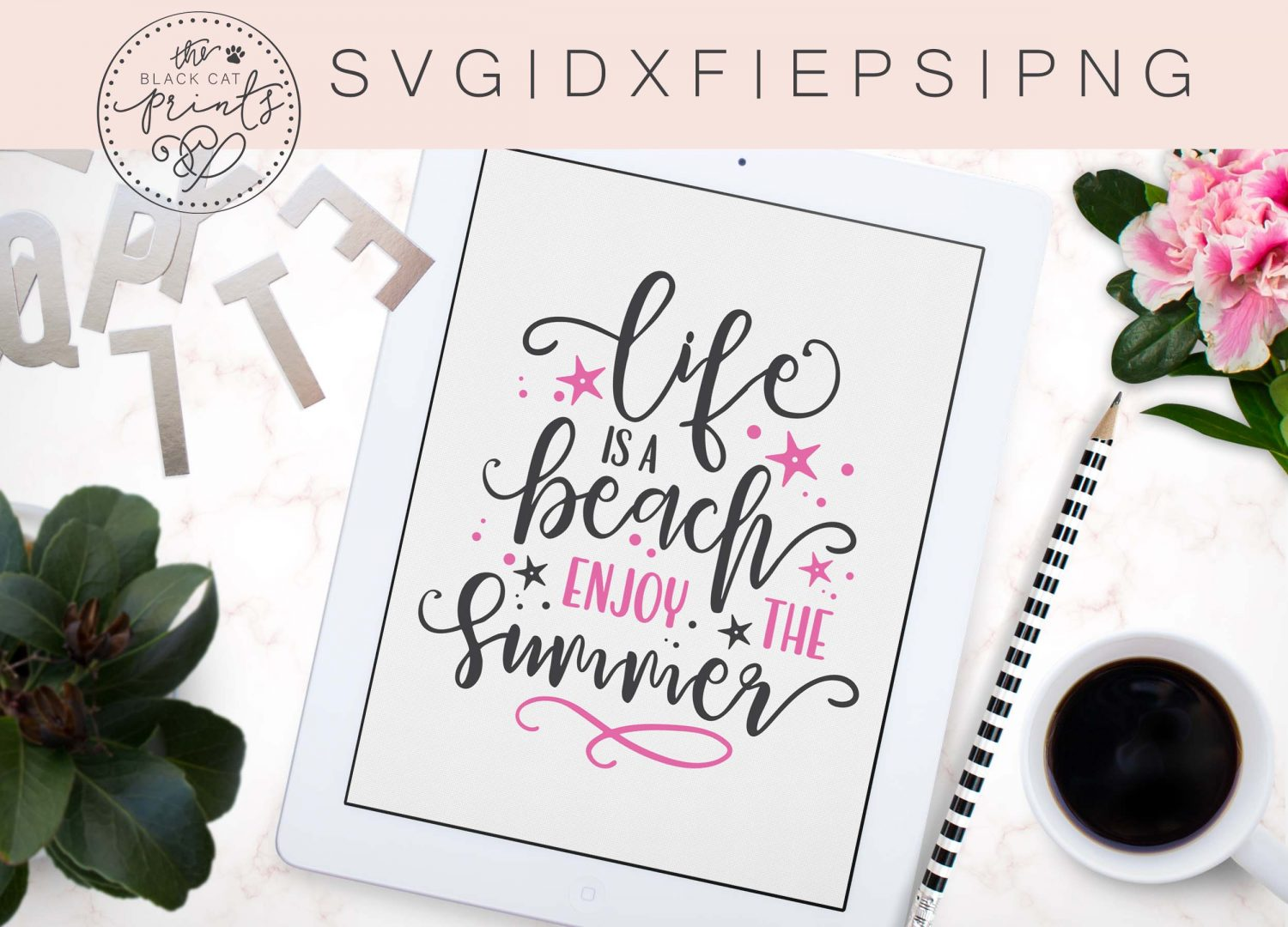 Life Is A Beach Enjoy The Summer Svg Dxf Png Eps Theblackcatprints