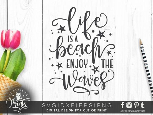 Life is a beach enjoy the waves SVG