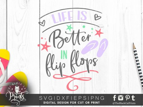 Life is better in flip flops SVG