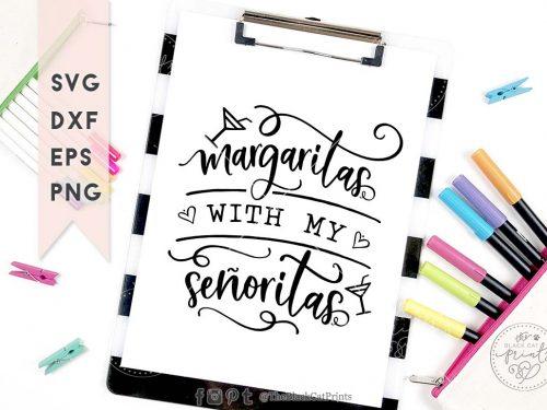 Margaritas with my senoritas svg