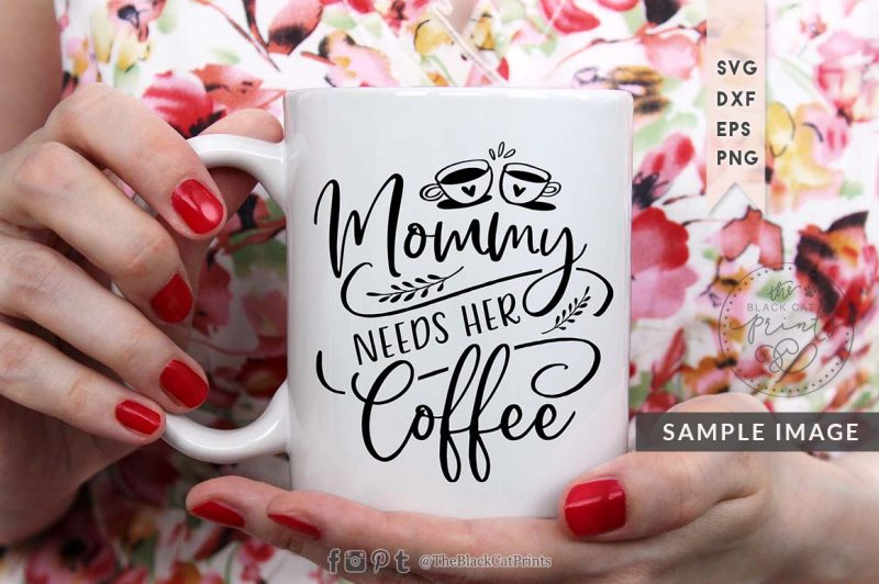 MOMMY NEEDS HER COFFEE svg