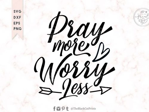 PRAY MORE WORRY LESS svg