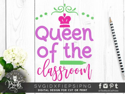 Queen of the classroom SVG