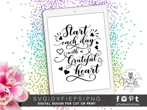 Start each day with a grateful heart SVG