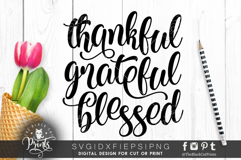 Thankful Grateful Blessed Svg Dxf Png Eps Theblackcatprints