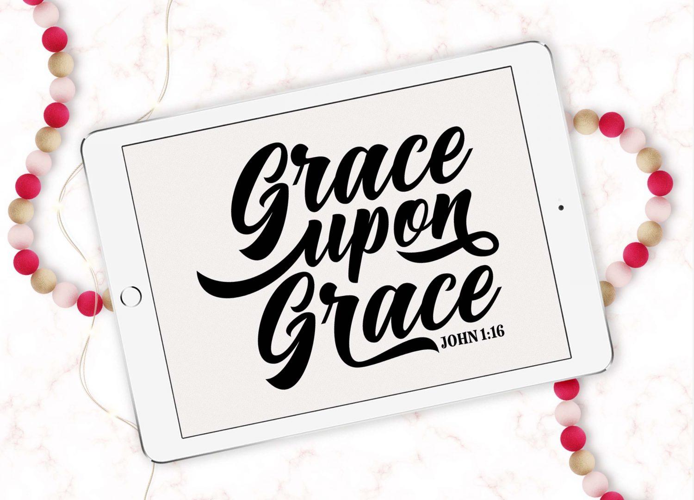 Grace Upon Grace Svg Dxf Png Eps John 1 16