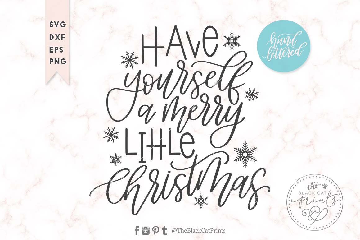 Have Yourself A Merry Little Christmas Svg.Merry Little Christmas Svg Dxf Png Eps Hand Lettered