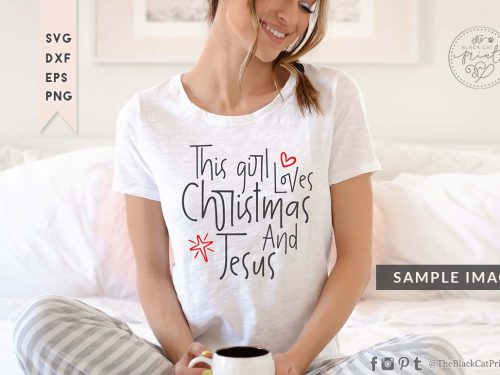 THIS GIRL LOVES CHRISTMAS AND JESUS svg