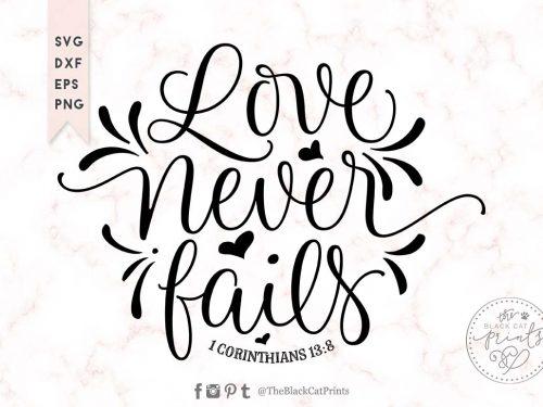 LOVE NEVER FAILS, 1 Corinthians 13:8 SVG