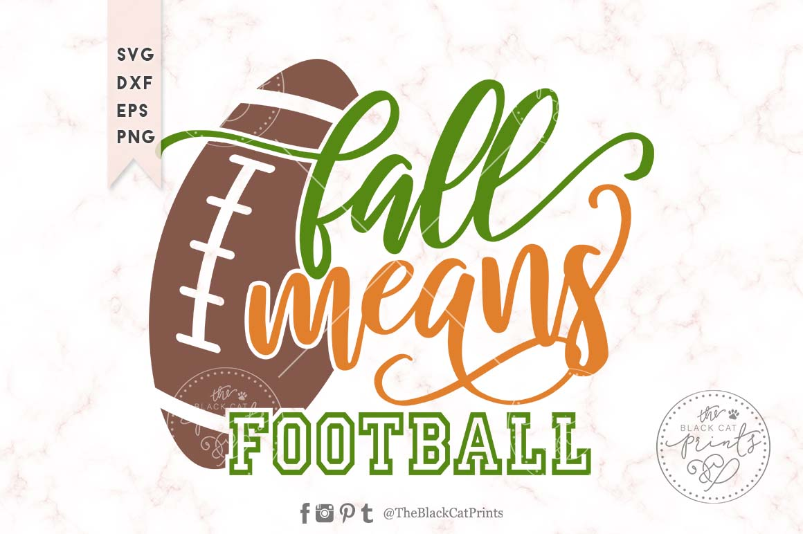 Fall Means Football Svg Dxf Png Eps ⋆ Theblackcatprints