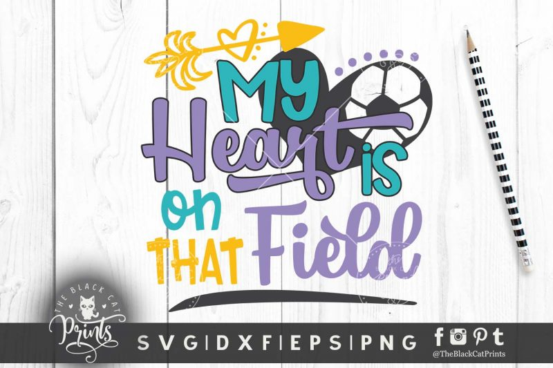 My heart is on that field Soccer SVG