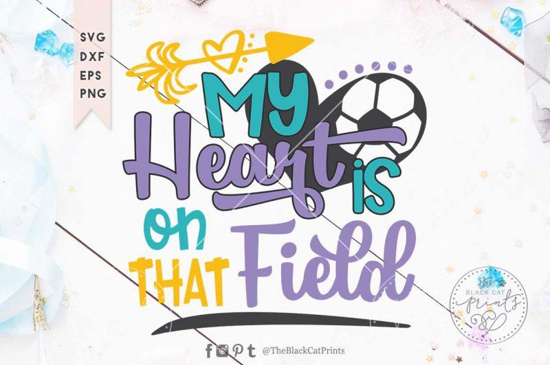 My heart is on that field Soccer