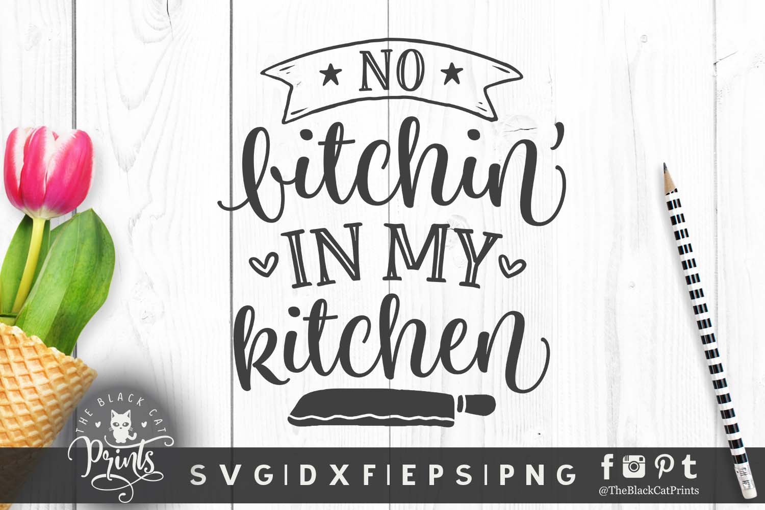 No Bitchin In My Kitchen Svg Dxf Png Eps ⋆ Theblackcatprints