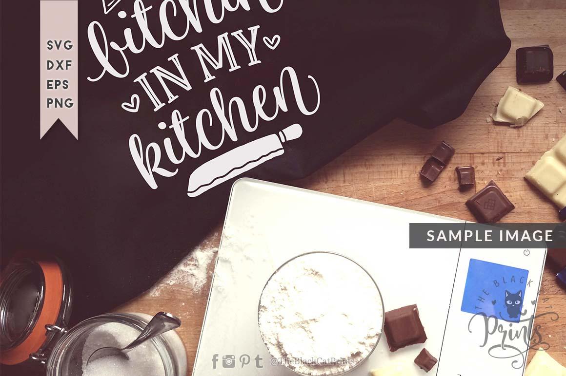 No Bitchin' in my kitchen SVG DXF PNG EPS ⋆ TheBlackCatPrints   1160 x 772 jpeg 95kB