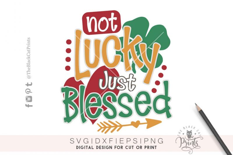 Not lucky just blessed svg