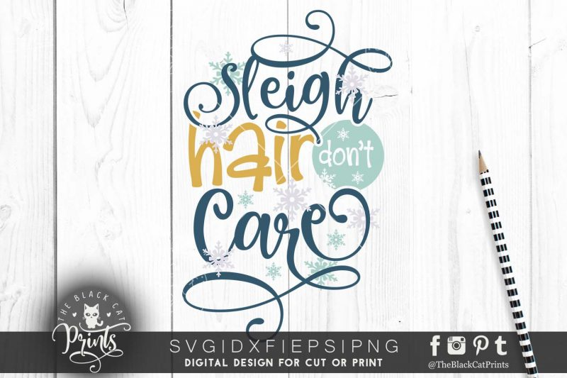 Sleigh hair don't care svg
