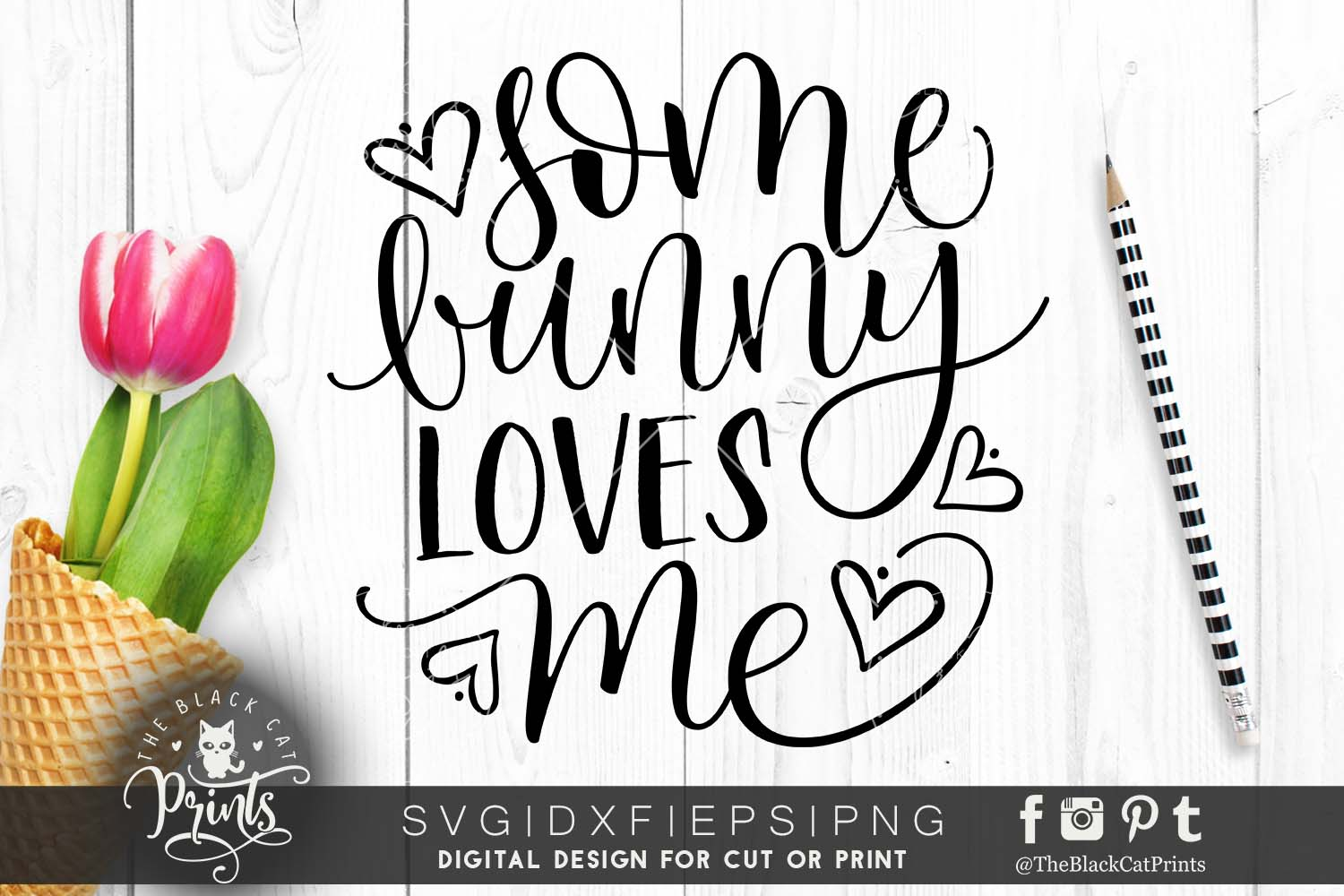 Some Bunny Loves Me Svg Dxf Png Eps Theblackcatprints