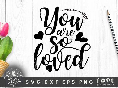 You are so loved svg