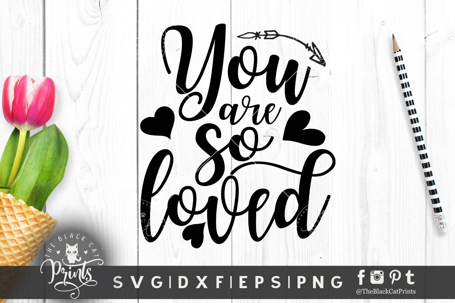 You Are So Loved Svg Dxf Png Eps Theblackcatprints