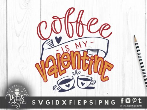 Coffee is my Valentine svg
