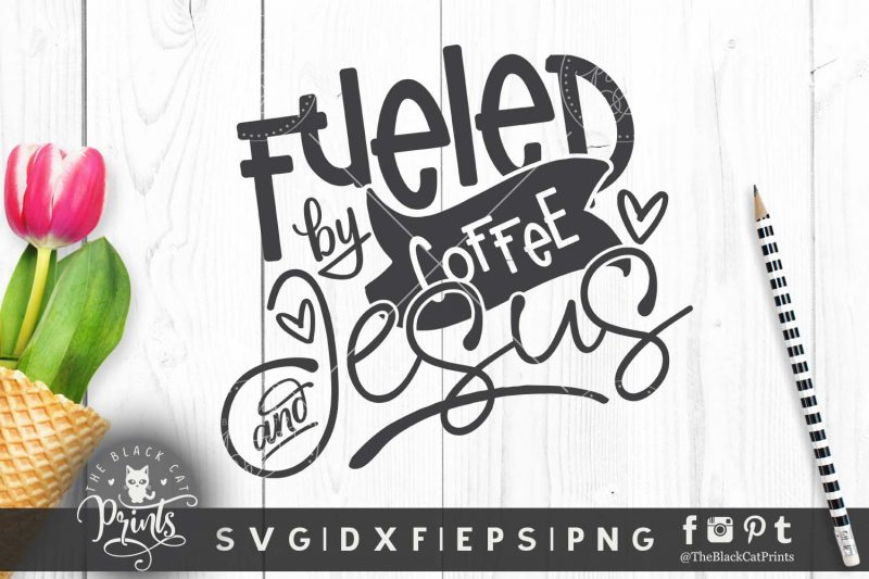 Fueled by coffee and Jesus svg