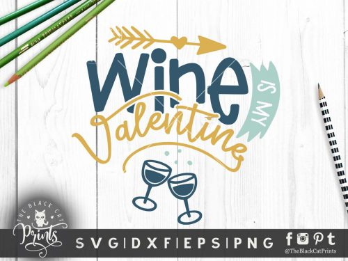 Wine is my Valentine svg