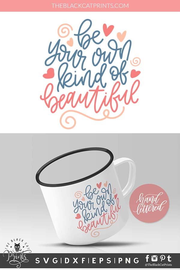 Be Your Own Kind Of Beautiful SVG