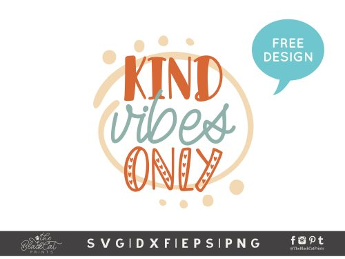 Kind Vibes Only SVG