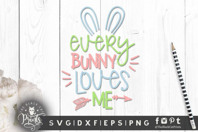 Everybunny loves me svg