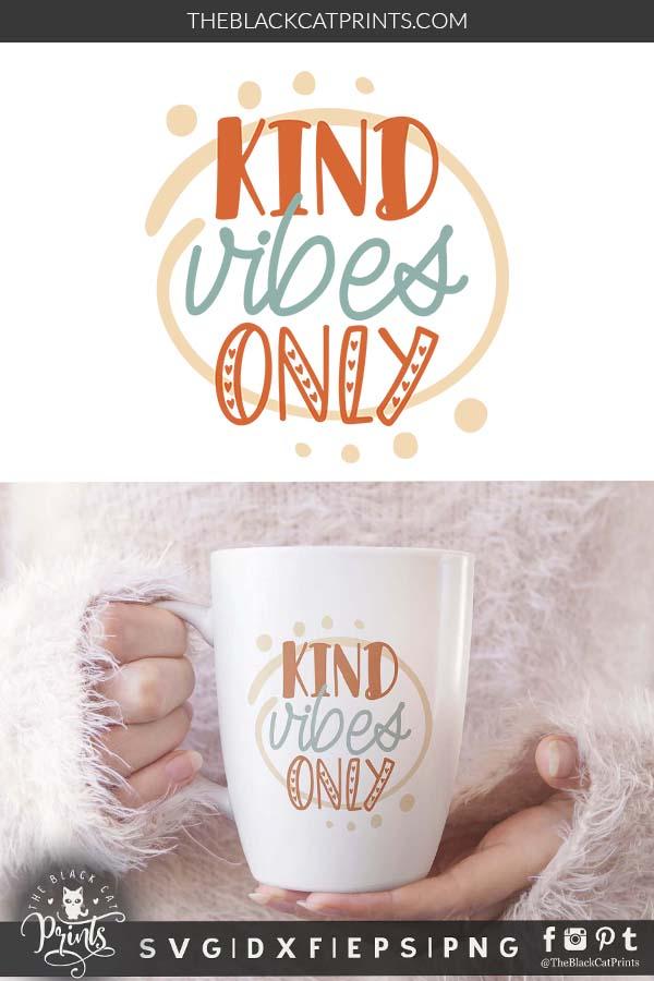 Kind Vibes Only svg