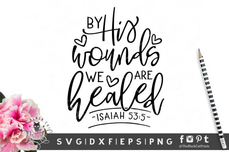 By His Wounds We Are Healed SVG