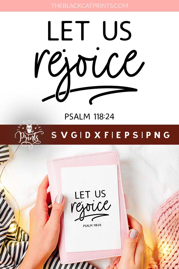 Let Us Rejoice, Psalm 118:24 SVG